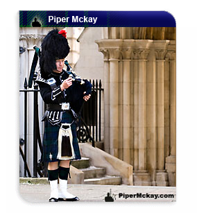 Scottish Bagpiper - Piper Mckay