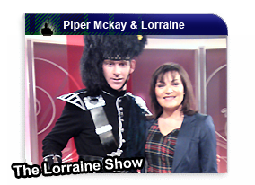 Piper Mckay Bagpiping on the Lorraine Show pictured with Lorraine Kelly on itv 1 GMTV